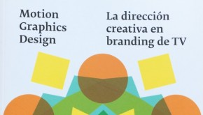 Libro de Motion Graphics Design. La dirección creativa en branding de TV